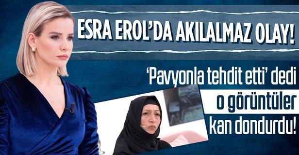 Esra Erol'da akılalmaz olay!