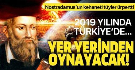 Nostradamus 2019 kehanetleri kan dondurdu! 2019 kehanetlerine göre Türkiye...