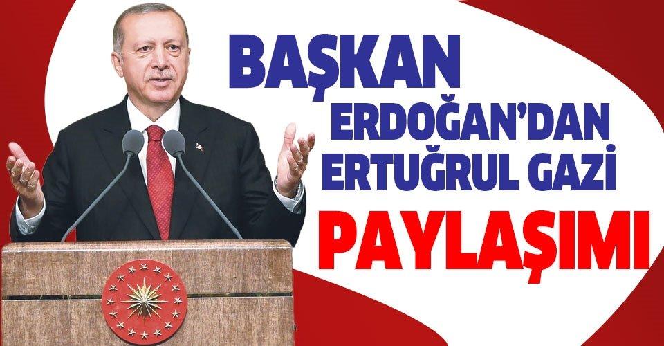 Son dakika: Başkan Recep Tayyip Erdoğan'dan Ertuğrul Gazi paylaşımı