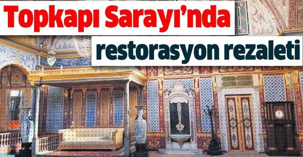 Topkapı Sarayı'nda restorasyon rezaleti