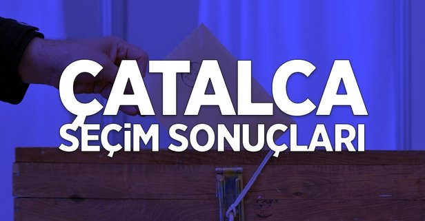 İstanbul Çatalca 2019 yerel seçim sonuçları