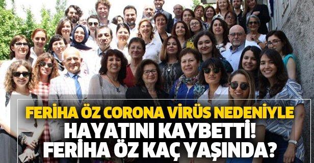 Dr. Öz corona virüsü nedeniyle hayatını kaybetti
