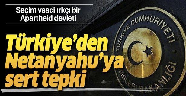 Türkiye'den Netanyahu'ya sert tepki