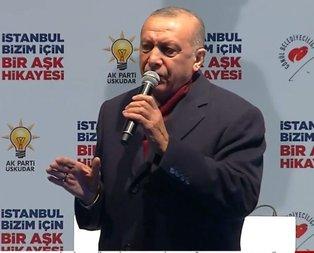 Başkan Erdoğan'dan Üsküdar'da çok kritik açıklamalar