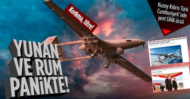 KKTC'de yeni SİHA üssü! Yunan ve Rum panikte
