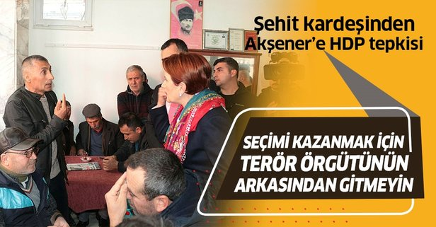 Şehit kardeşinden Akşener'e HDP tepkisi!