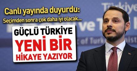 Hazine ve Maliye Bakanı Berat Albayrak: Güçlü Türkiye yeni bir hikaye yazıyor...