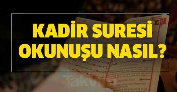 Kadir suresi okunuşu nasıl? Kadir suresi Türkçe anlamı faziletleri nedir?  Kadir gecesi o gece neler oldu? - Takvim