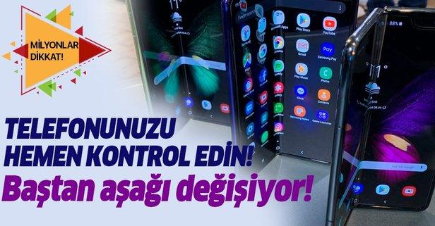Telefonunuzu hemen kontrol edin! Baştan aşağı değişiyor!