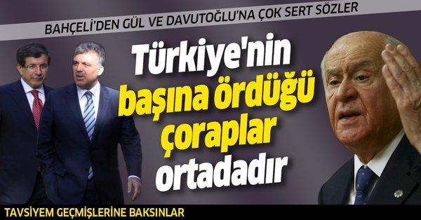 Bahçeli'den Gül ve Davutoğlu'na çok sert sözler: Türkiye'nin başına ördüğü çoraplar ortadadır