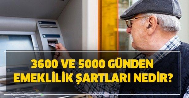 EYT, 3600 ve 5000 günden emekli olabilirsiniz