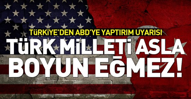 Türkiyeden ABDye yaptırım uyarısı!