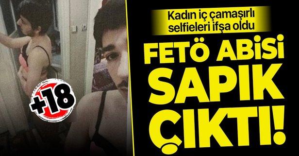 FETÖ abisi sapık çıktı! Kadın iç çamaşırıyla selfie