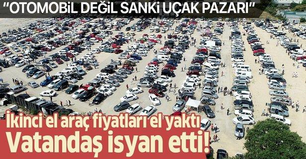 İkinci el araç fiyatları el yaktı, vatandaş isyan etti
