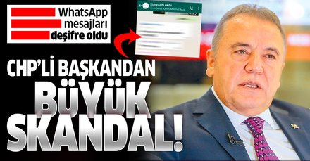 CHP'li başkandan büyük skandal! WhatsApp mesajları deşifre oldu