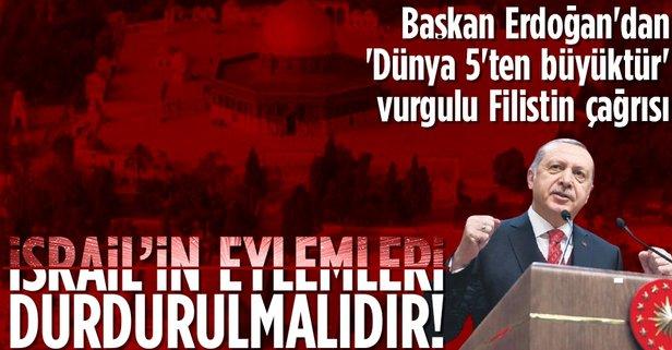 Başkan Erdoğan'dan dünyaya 'Filistin' çağrısı