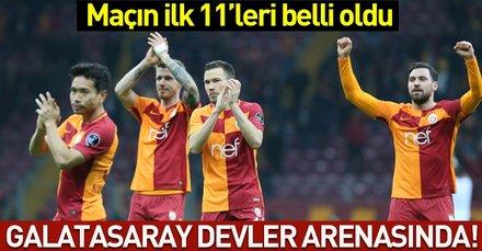 Galatasaray devler arenasında! Karşılaşmanın ilk 11'leri belli oldu