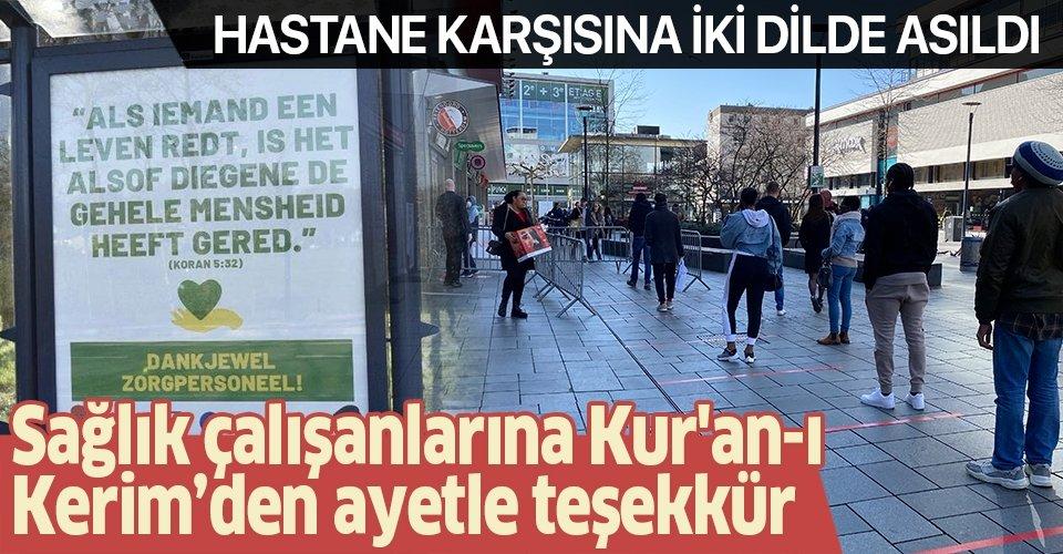 Hollanda'da sağlık personeline Kur'an-ı Kerim'den ayetle teşekkür: Hastane karşısına iki dilde asıldı