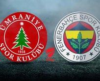 Ümraniyespor - Fenerbahçe maçı hangi kanalda?