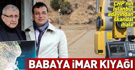 CHP'li Ekrem İmamoğlu'ndan babasına skandal imar kıyağı