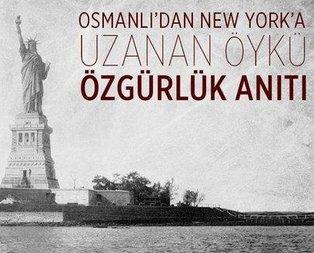 Özgürlük Anıtının hikayesini biliyor musunuz?