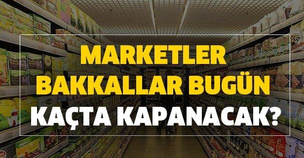 Marketler bakkallar bugün kaça kadar açık? 22 Mayıs Cuma marketler bakkallar kaçta kapanacak?