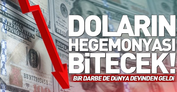 Doların hegemonyası sona erecek