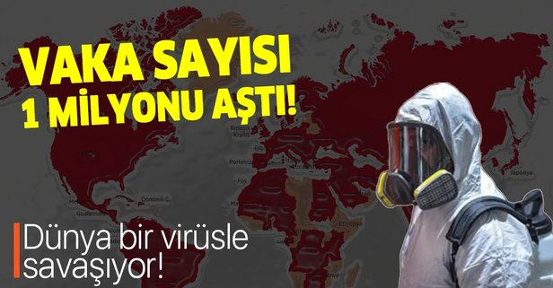 Koronavirüsün bulaştığı kişi sayısı 1 milyonu aştı!