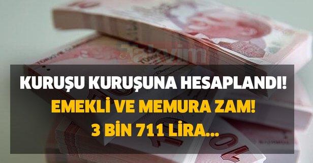 Kuruşu kuruşuna hesaplandı! Emekli ve memura zam! 3 bin 711 lira...
