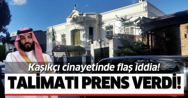 Kaşıkçı cinayetinde flaş iddia: İnfaz talimatını Veliaht Prens verdi!