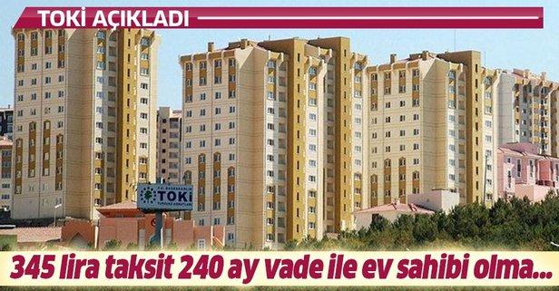 TOKİ'den 345 lira taksit 240 ay vade ile ev sahibi olma imkanı..