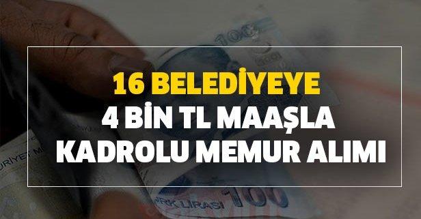 16 belediyeye 4 bin TL maaşla kadrolu memur alımı