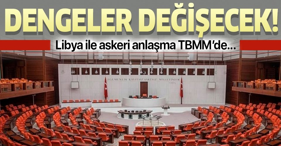 Türkiye - Libya güvenlik askeri işbirliği anlaşması TBMM'de