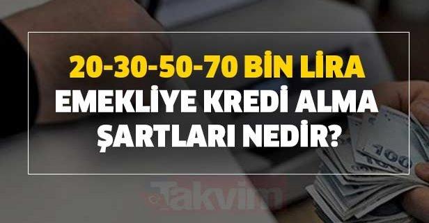 20-30-50-70 bin lira SGK-SSK ve Bağkur'lu emekliye kredi alma şartları  nedir? - Takvim