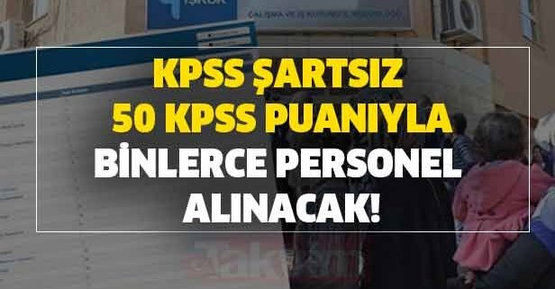 Güncel kamu ilanları: KPSS şartsız 50 KPSS puanı ile...