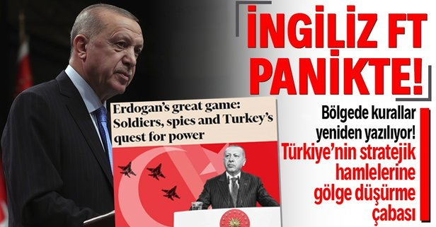Financial Times'tan algı kokan Türkiye analizi