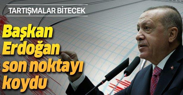 Başkan Erdoğan son noktayı koydu