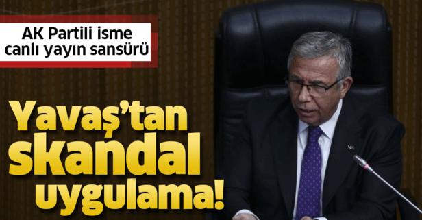 Mansur Yavaş'tan canlı yayın sansürü!