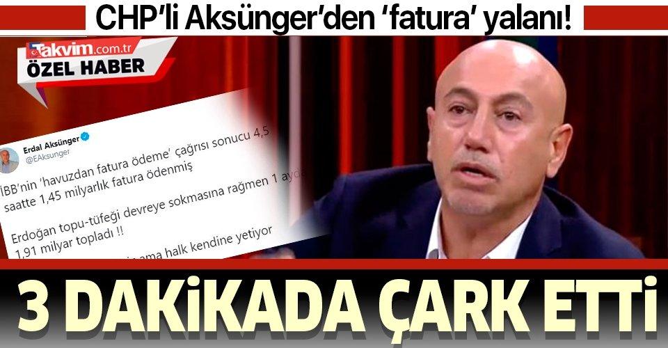 CHP'li Erdal Aksünger'den 'fatura' yalanı! 3 dakikada çark etti