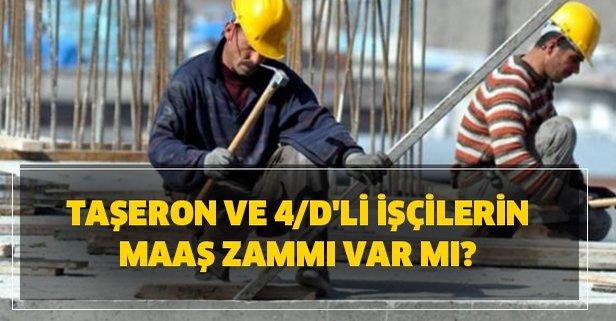 Taşeron ve 4/D'li işçilerin maaş zammı var mı?