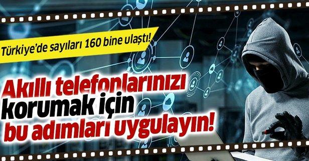 Türkiye'de akıllı telefonlara yönelik siber saldırı arttı!