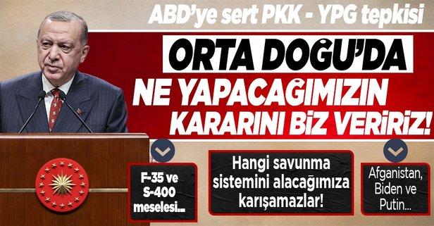 Başkan Erdoğan'dan ABD'ye PKK/YPG tepkisi!