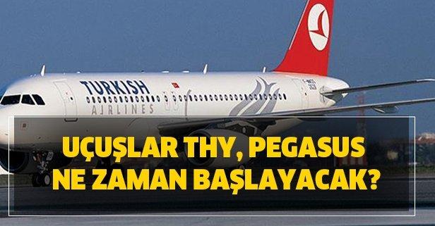 Uçuşlar THY, Pegasus ne zaman başlayacak?