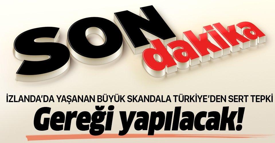 Son dakika: İzlanda'da yaşanan büyük skandala Türkiye'den sert tepki