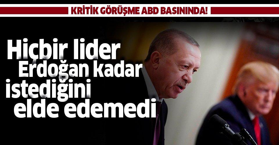 Erdoğan-Trump görüşmesi ABD basınında: Hiçbir lider Erdoğan kadar istediğini elde edemedi