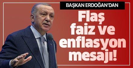 Son dakika: Başkan Erdoğan'dan flaş faiz ve enflasyon mesajı