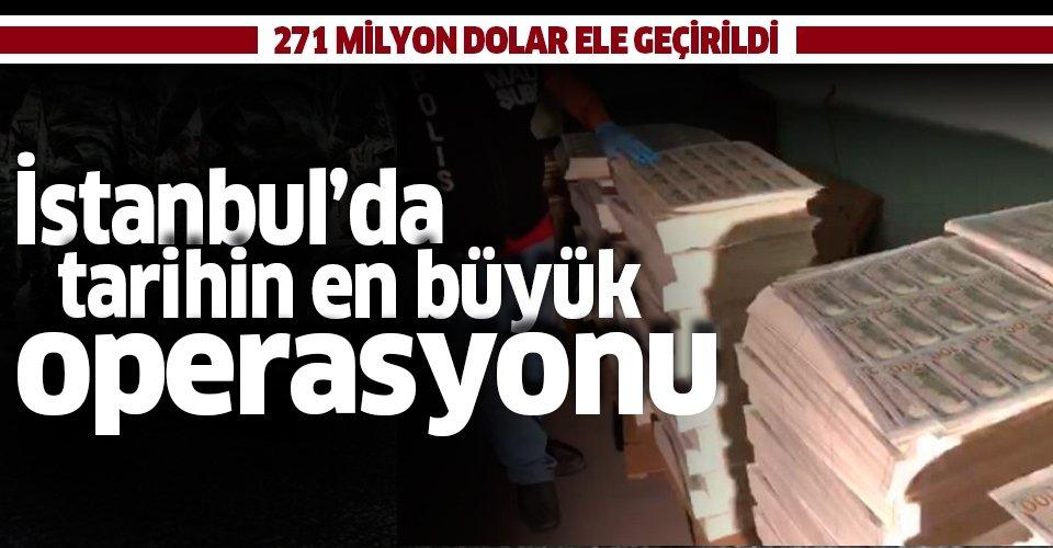 Son dakika haberi: İstanbul'da tarihin en büyük sahte dolar operasyonu: 271 milyon dolar ele geçirildi