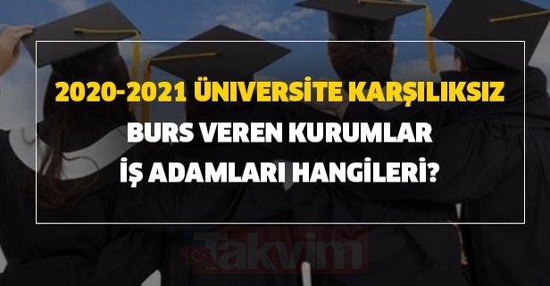 2020-2021 üniversite karşılıksız burs veren kurumlar iş adamları hangileri?