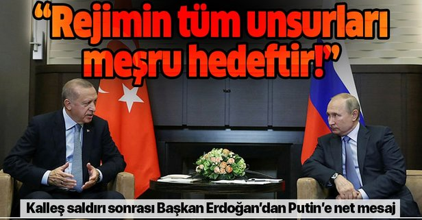 Başkan Erdoğan'dan kritik görüşmede Putin'e net mesaj