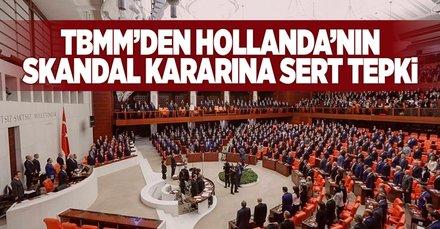 TBMM'den Hollanda'nın kararına sert tepki